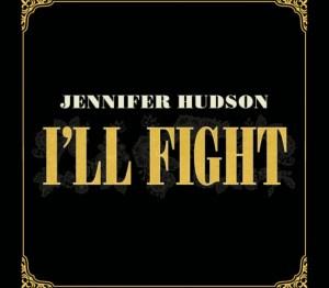 Jennifer Hudson - I'll Fight